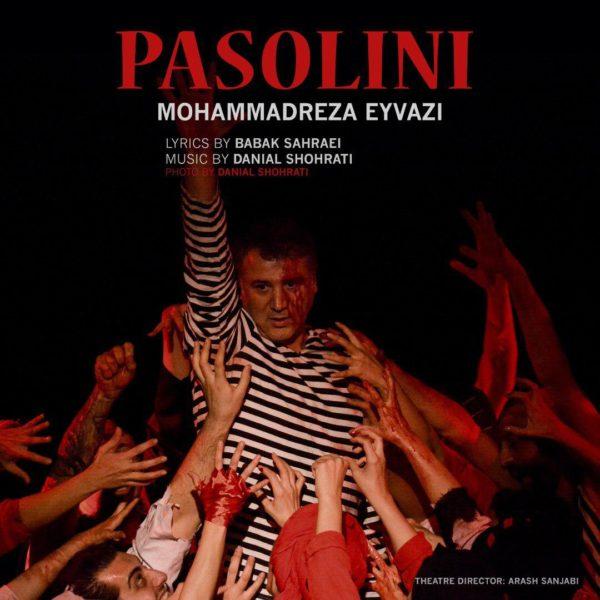 دانلود موزیک جدید محمدرضا عیوضی پازولینی